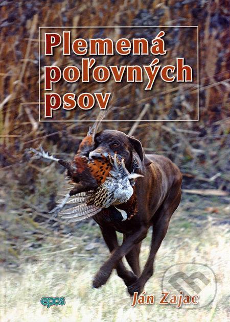 Plemená poľovných psov - Ján Zajac