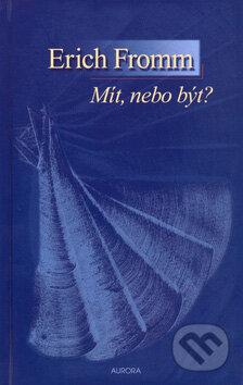 0efcbd5c2 Kniha: Mít, nebo být? (Erich Fromm) | Martinus