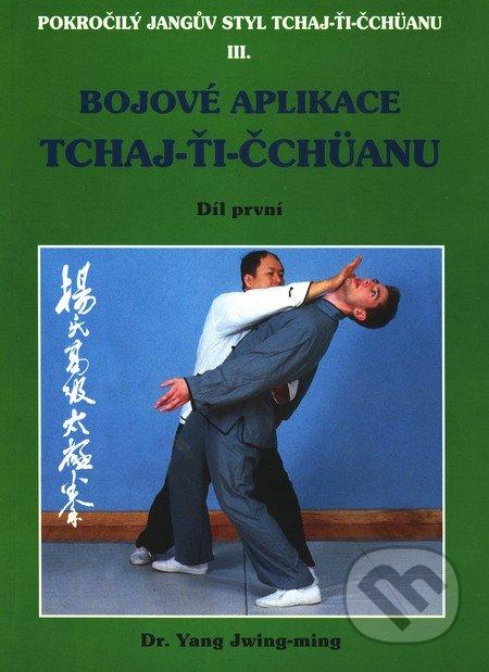 Bojové aplikace TCHAJ-ŤI ČCHÜANU 1. - Yang Jwing-ming