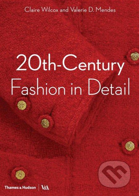 20th-Century Fashion in Detail - Claire Wilcox