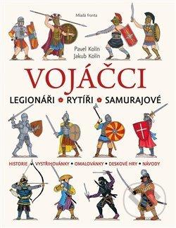 Vojáčci: Legionáři - Rytíři - Samurajové - Jakub Kolín, Pavel Kolín