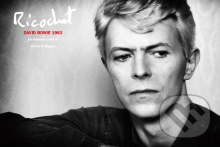 Ricochet: David Bowie 1983 - Denis O'Regan