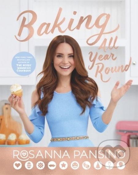 Baking All Year Round - Rosanna Pansino
