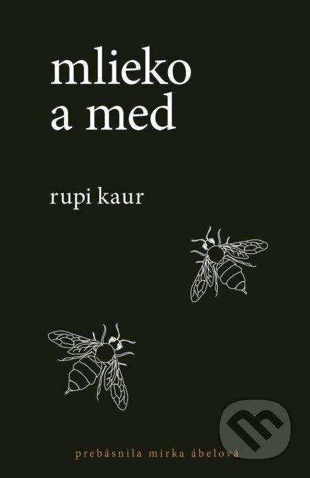 Mlieko a med - Rupi Kaur