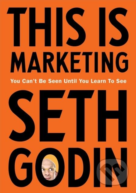 This is Marketing - Seth Godin