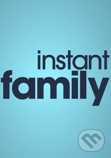 Instant Family - Sean Anders