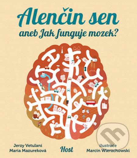 Alenčin sen aneb Jak funguje mozek? - Jerzy Vetulani, Maria Mazurková, Marcin Wierzchowski (ilustrátor)