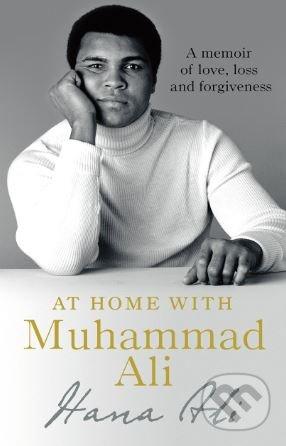 At Home with Muhammad Ali - Hana Yasmeen Ali