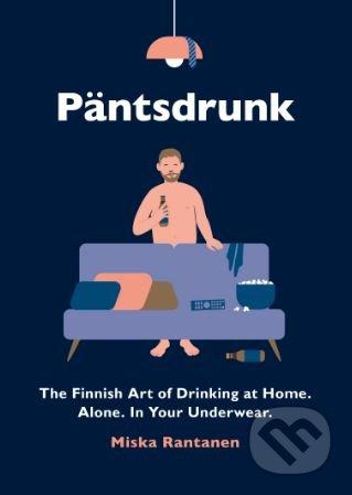 Päntsdrunk - Miska Rantanen