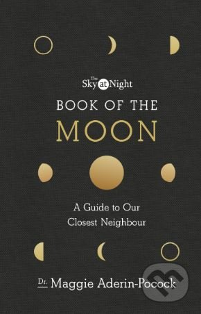 The Sky at Night: Book of the Moon - Maggie Aderin-Pocock