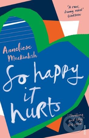 So Happy It Hurts - Anneliese Mackintosh