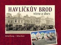 Havlíčkův Brod včera a dnes - Michal Kamp