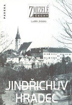 Zmizelé Čechy - Jindřichův Hradec - Luděk Jirásko