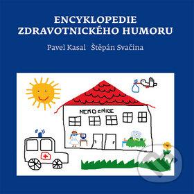 Encyklopedie zdravotnického humoru - Pavel Kasal, Štěpán Svačina