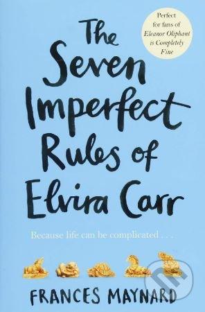 The Seven Imperfect Rules of Elvira Carr - Frances Maynard