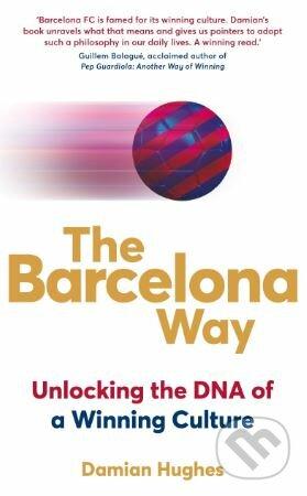 The Barcelona Way - Damian Hughes