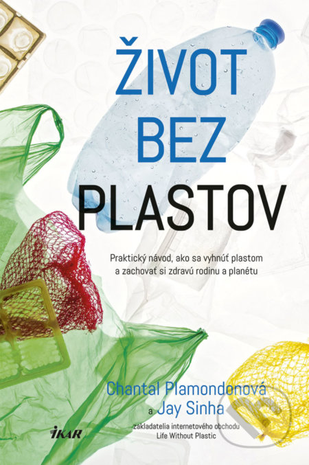 Život bez plastov - Chantal Plamondon, Jay Sinha