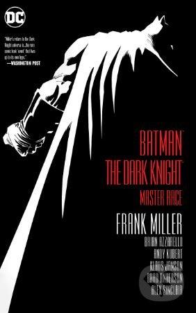 Batman: The Dark Knight - Frank Miller, Brian Azzarello, Andy Kubert (ilustrácie)