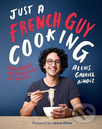 Just a French Guy Cooking - Alexis Gabriel Aïnouz