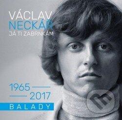 Václav Neckář: Já ti zabrnkám (balady) - Václav Neckář