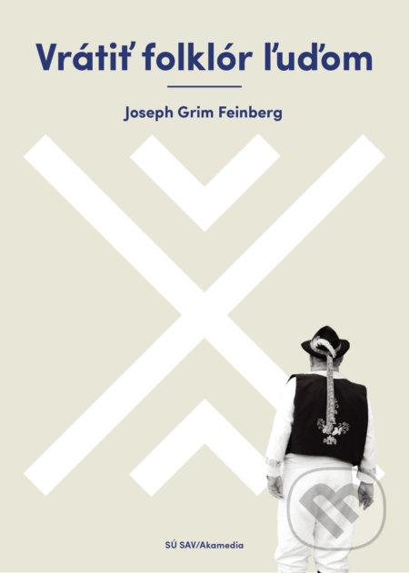 c51156d79 Kniha: Vrátiť folklór ľuďom (Joe Grim Feinberg)   Martinus