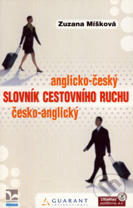 Anglicko-český a česko-anglický slovník cestovního ruchu - Zuzana Míšková