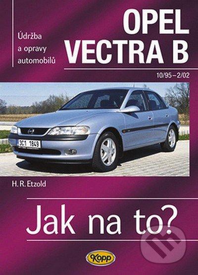Opel Vectra B od 10/95 do 2/02 - Hans-Rüdiger Etzold