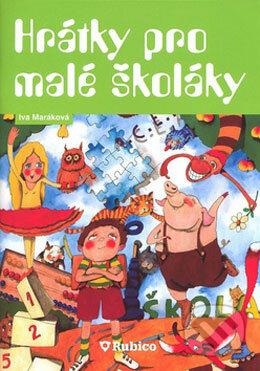 Hrátky pro malé školáky - Ivana Maráková