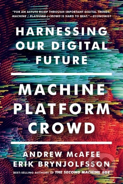 Machine Platform Crowd - Andrew McAfee, Erik Brynjolfsson