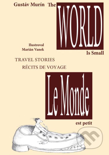 Le Monde est petit - The World is small - Gustáv Murín