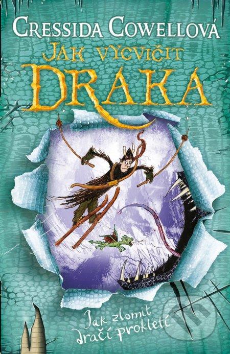Jak vycvičit draka: Jak zlomit dračí prokletí - Cressida Cowell