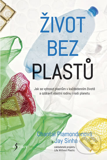 Život bez plastů - Chantal Plamondon, Jay Sinha