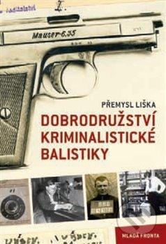 Peticenemocnicesusice.cz Dobrodružství kriminalistické balistiky Image