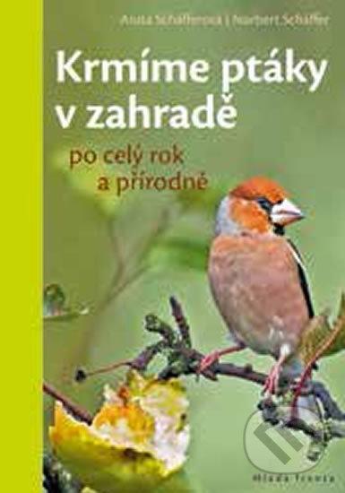 Krmíme ptáky v zahradě - Norbert Schäffer, Anita Schäffer