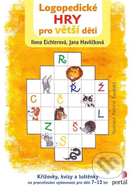 Logopedické hry pro větší děti - Ilona, Havlíčková, Jana Eichlerová