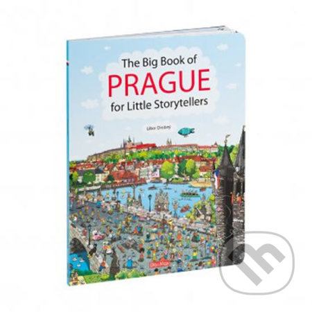 The Big Book of PRAGUE for Little Storytellers - Libor Drobný