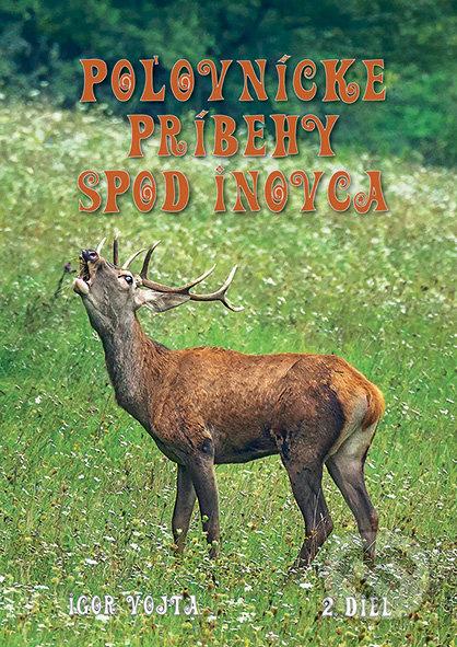 Poľovnícke príbehy spod Inovca (2. diel) - Igor Vojta