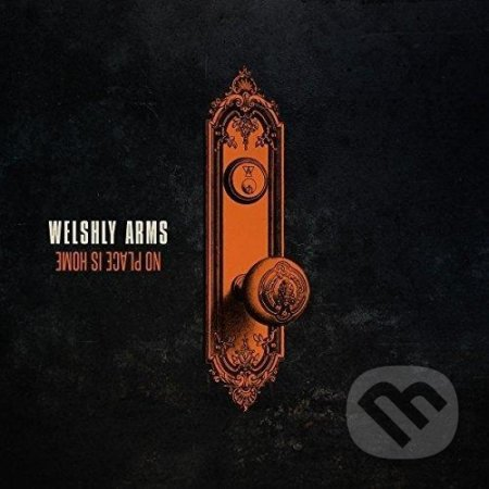 Welshly Arms: No Place - Welshly Arms