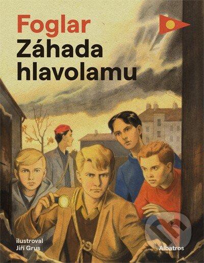 Záhada hlavolamu - Jaroslav Foglar, Jiří Grus (ilustrácie) ALBATROS