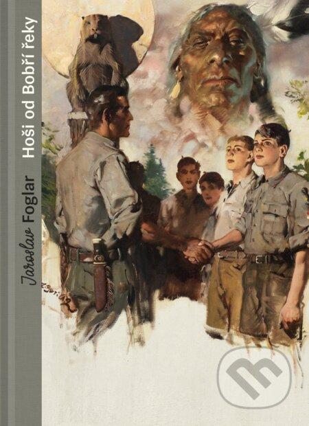 Hoši od Bobří řeky – sběratelské vydání - Jaroslav Foglar ALBATROS