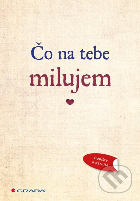 d5285c718f Kniha  Čo na tebe milujem (Grada)