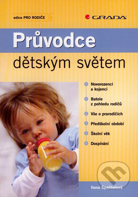 Průvodce dětským světem - Ilona Špaňhelová