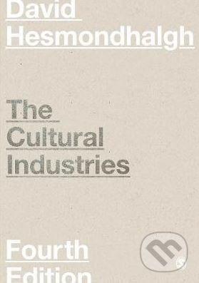The Cultural Industries - David Hesmondhalgh