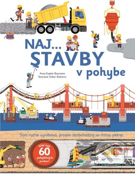 Naj... STAVBY v pohybe - Anne-Sophie Baumann, Didier Balicevic (ilustrácie)