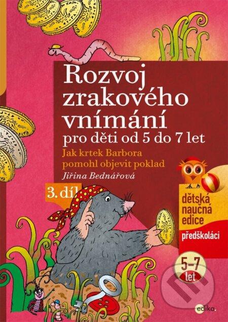 Rozvoj zrakového vnímání pro děti od 5 do 7 let (3. díl) - Jiřina Bednářová, Richard Šmarda (ilustrácie)