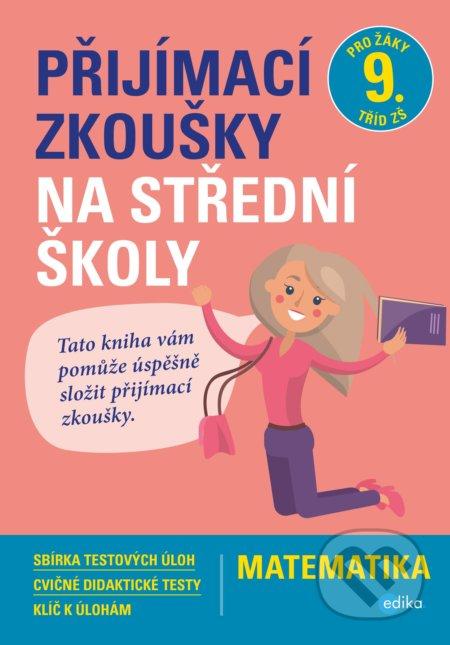 Přijímací zkoušky na střední školy: matematika - Stanislav Sedláček, Petr Pupík