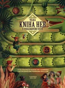 Velká kniha her v pohádkovém světě - Anna Láng