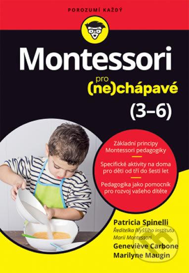 Montessori pro (ne)chápavé (3–6 let) - Patricia Spinelli, Genevieve Carbone, Marilyne Maugin