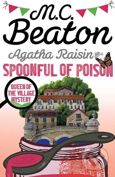 Agatha Raisin and a Spoonful of Poison - M.C. Beaton