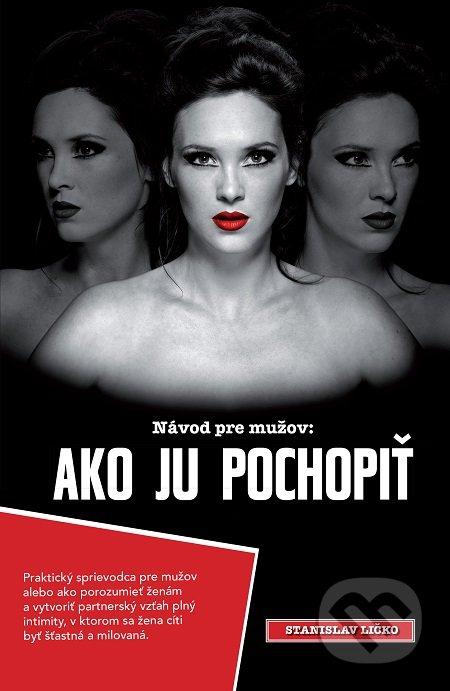 Kniha  Ako ju pochopiť (Stanislav Ličko)  ca748edc63c